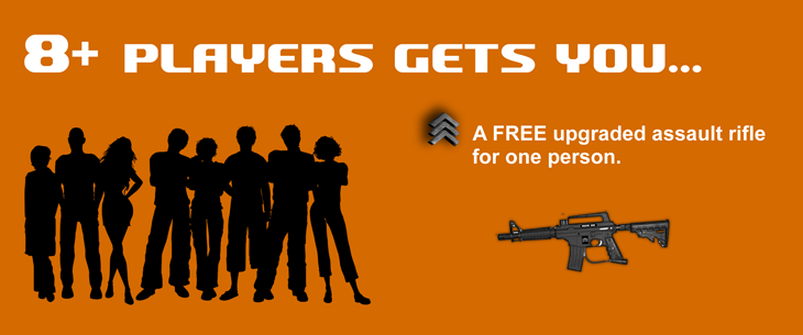 8 plus players gets you - A FREE upgraded assault rifle.