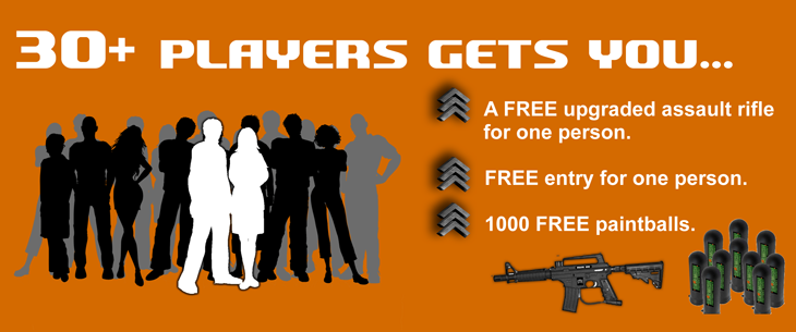 30 plus players gets you - A FREE upgraded assault rifle. FREE entry for one player and 1000 FREE paintballs.